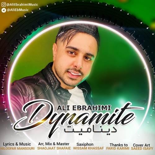 دانلود آهنگ جدید علی ابراهیمیبه نام دینامیت