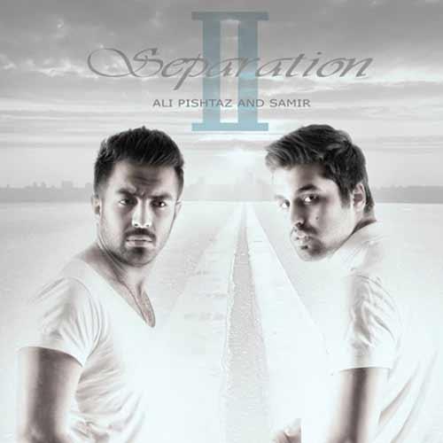دانلود آهنگ جدید علی پیشتاز و سمیر به نام جدایی ۲